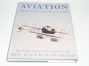 AVIATION - The Pioneer Years (Mackworth-Praed 1990)